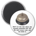dont-let-our-fake-smiles-and-pleasant-demeanour refrigerator magnet