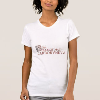 """Don't let the b@st@*ds get you down"" in Latin T-Shirt"