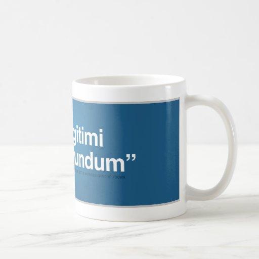 Dont Let the Bastards Grind You Down Mug