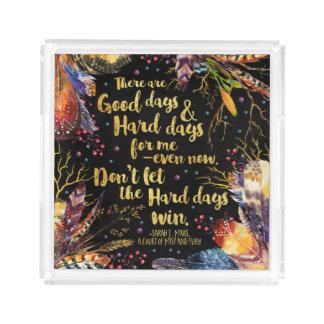 Don't Let The Hard Days Win Acrylic Tray