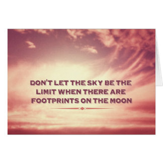 Don't let the sky be the limit… card