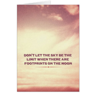 Don't let the sky be the limit… note card