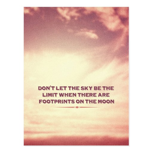 Don't let the sky be the limit… post card