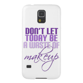 Don't let today be a waste of Makeup Galaxy S5 Cases