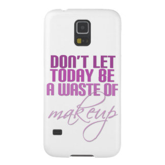 Don't let today be a waste of Makeup Galaxy S5 Covers