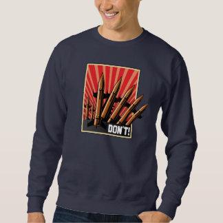 DON'T! Let's Achieve World Peace Sweatshirt