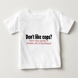 Don't like cops? tshirt
