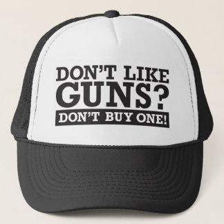 Don't Like Guns? Don't Buy One! Trucker Hat