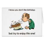 Don't like / hate birthdays? Middle age birthday! Greeting Cards