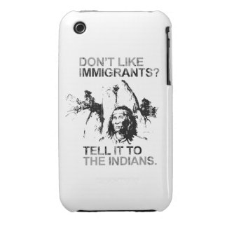 Don't like immigrants, tell it to the indians iPhone 3 covers