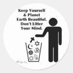 Don't Litter Your Mind Round Sticker