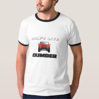 Don't Live Dumber T-Shirt