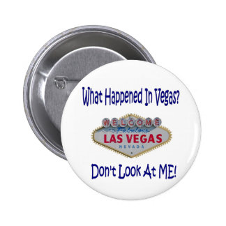 Don't Look At Me! Las Vegas Humor Button