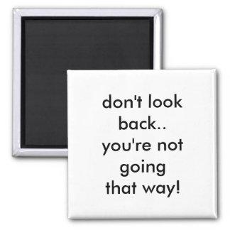 Don't Look Back Magnet