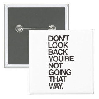 Don't Look Back You're Not Going That Way 15 Cm Square Badge