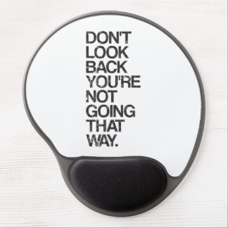 Don't Look Back You're Not Going That Way Gel Mouse Pad
