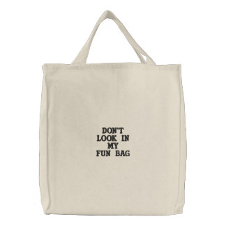 Don't Look In My Fun Bag Embroidered Bags