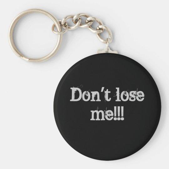 Don't Lose Me Key Ring