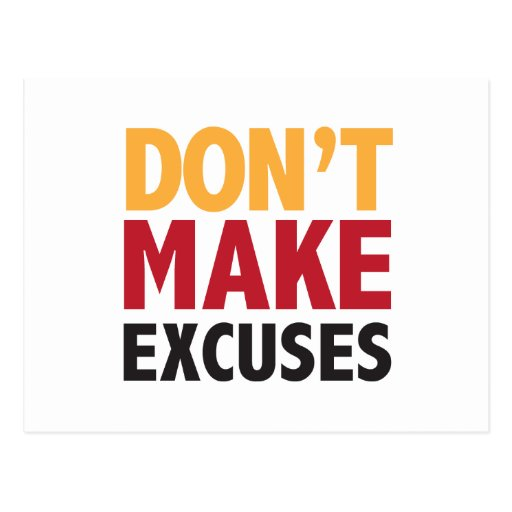 Don't Make Excuses Post Card