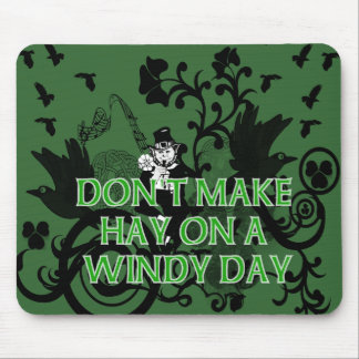 Don't Make Hay On a Windy Day Mouse Pad