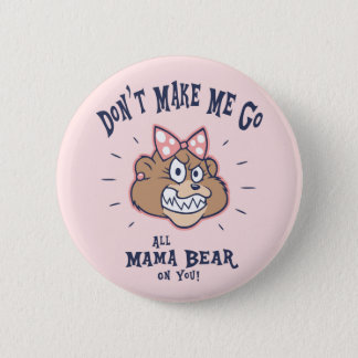 Don't Make Me 6 Cm Round Badge