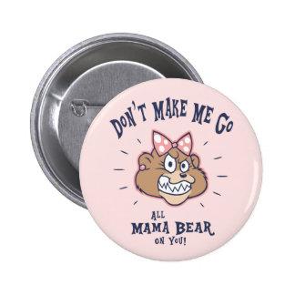 Don't Make Me 6 Cm Round Badge