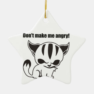 don't make ME angry! Kitty Christmas Ornament