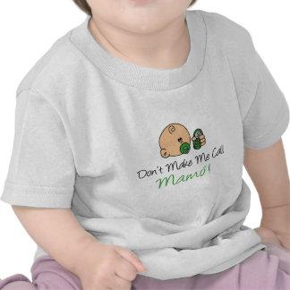 Don't Make Me Call Mamo T-shirt