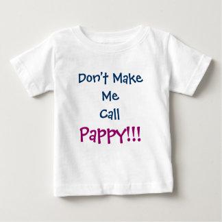 Don't Make Me Call Pappy Grandpa Infant T-Shirt