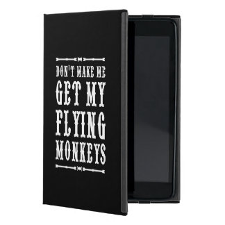 Don't Make Me Get My Flying Monkeys iPad Mini Covers