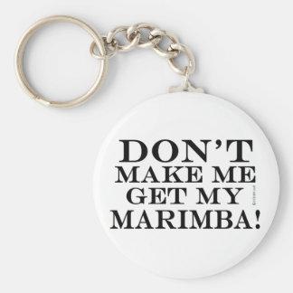 Dont Make Me Get My Marimba Basic Round Button Key Ring