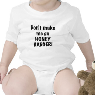 Dont Make Me Go Honey Badger Rompers