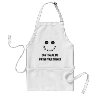 """Don't make me poison your dinner"" Apron"