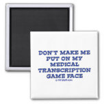 Dont Make Me Put on My MT Game Face Refrigerator Magnets