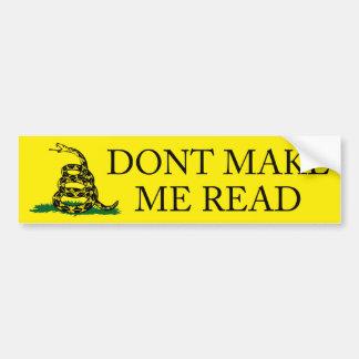 Dont Make Me Read bumper sticker