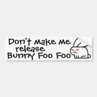 Don't make me release... bumper sticker