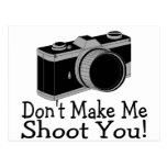 Dont Make Me Shoot You Photography Post Cards