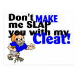 Dont Make Me Slap You With My Cleat Football Post Cards