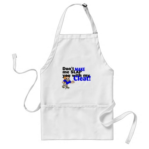 Dont Make Me Slap You With My Cleat Football Standard Apron
