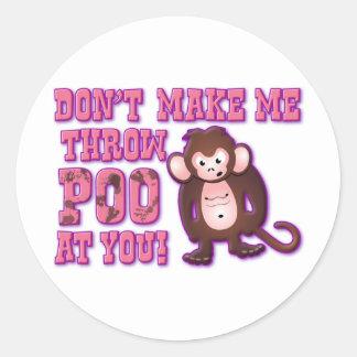 Don't Make Me Throw Poo at You Round Sticker