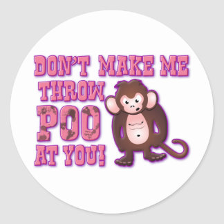 Don't Make Me Throw Poo at You Round Stickers