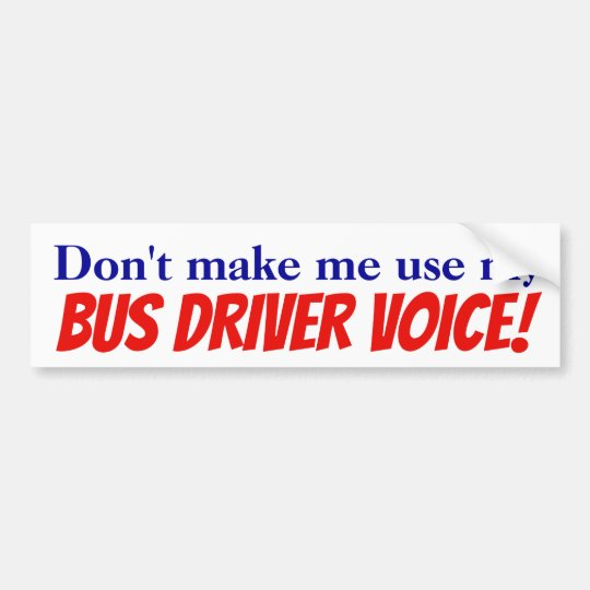Don't make me use my bus driver voice! Sticker