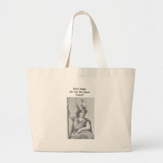 Don't Make me use my Opera voice Large Tote Bag