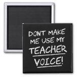 Don't Make Me Use My Teacher Voice