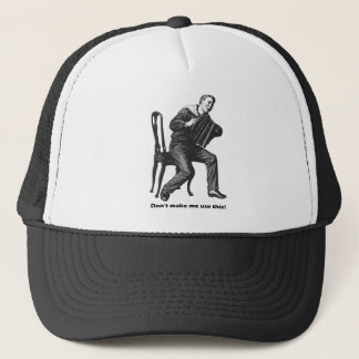 Don't make me use this! (Accordion) Trucker Hat