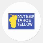 Don't make Tahoe yellow! Round Stickers