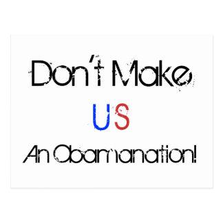 Don't Make, U, S, An Obamanation! Postcard