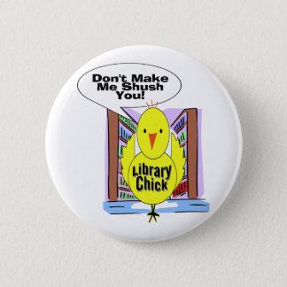 Don't Me Me Shush You 6 Cm Round Badge