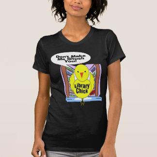 Don't Me Me Shush You T-Shirt
