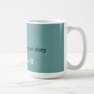 don't memorize your story Transform It Basic White Mug